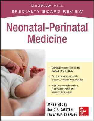 McGraw-Hill Specialty Board Review Neonatal-Perinatal Medicine By Moore, James/ Carlton, David
