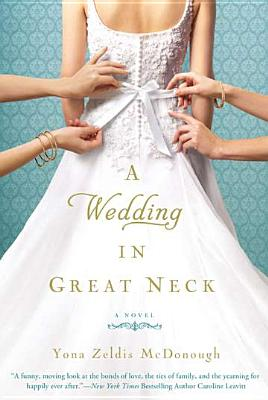 A Wedding in Great Neck By McDonough, Yona Zeldis
