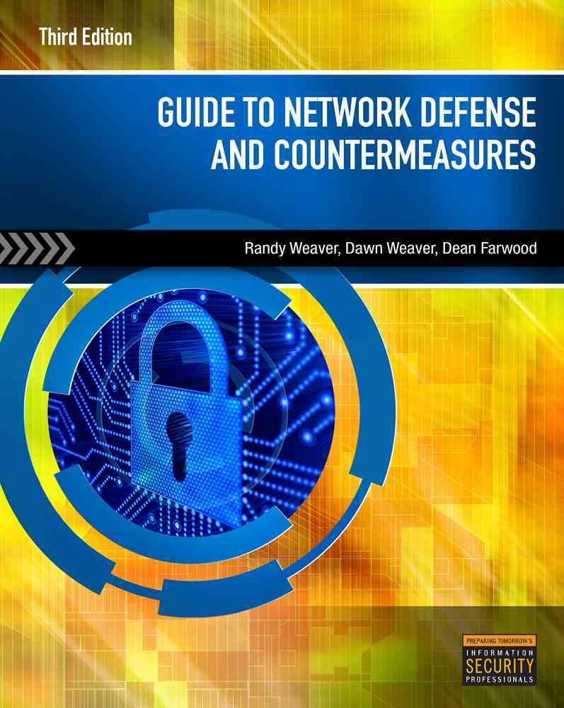 Guide to Network Defense and Countermeasures By Weaver, Randy/ Weaver, Dawn/ Farwood, Dean